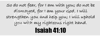 isaiah41:10 Pictures, Images and Photos